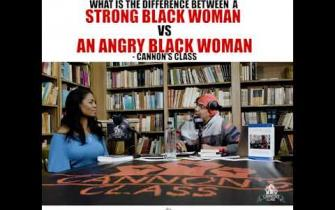 What is the difference between a Strong Black Woman vs. Angry Black Woman #cannonsclass