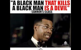 A Black man that kills a Black man is a devil #cannonsclass