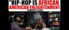 Hip Hop is the African American enlightenment #CannonsClass